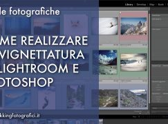 Pillole fotografiche: Come realizzare una vignettatura in Lightroom e Photoshop